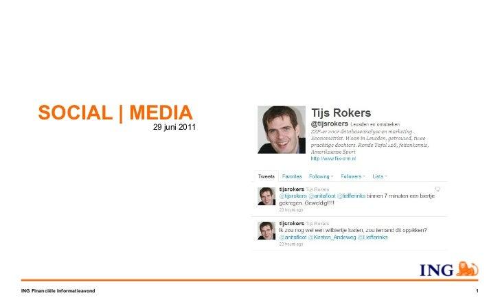 SOCIAL | MEDIA ING Financiële Informatieavond 29 juni 2011