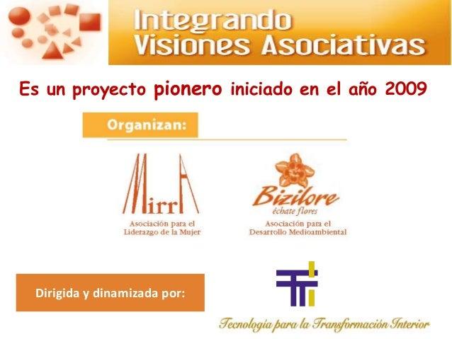 Dirigida y dinamizada por: Es un proyecto pionero iniciado en el año 2009