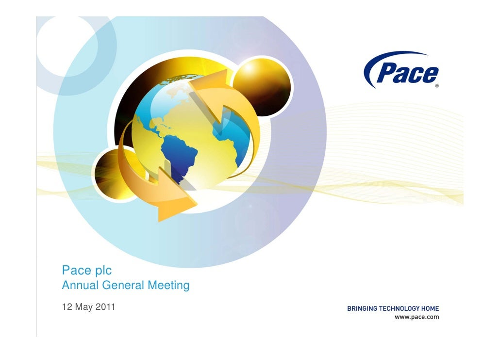 Pace plcAnnual General Meeting12 May 2011