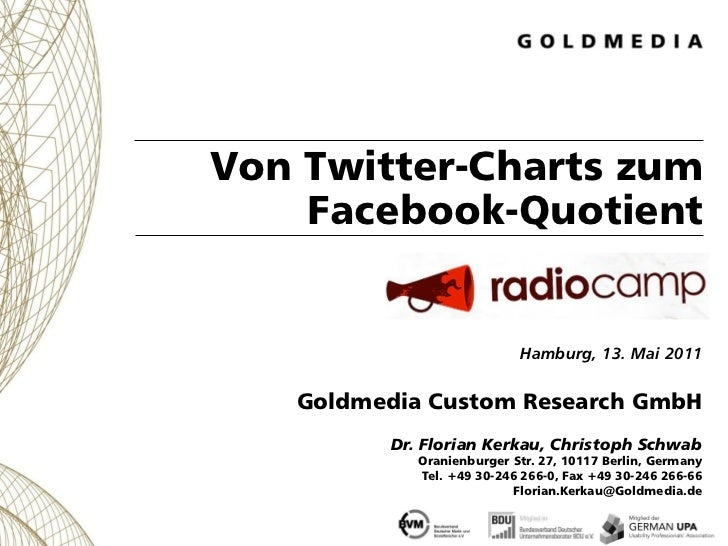 Von Twitter-Charts zum    Facebook-Quotient                           Hamburg, 13. Mai 2011   Goldmedia Custom Research Gm...