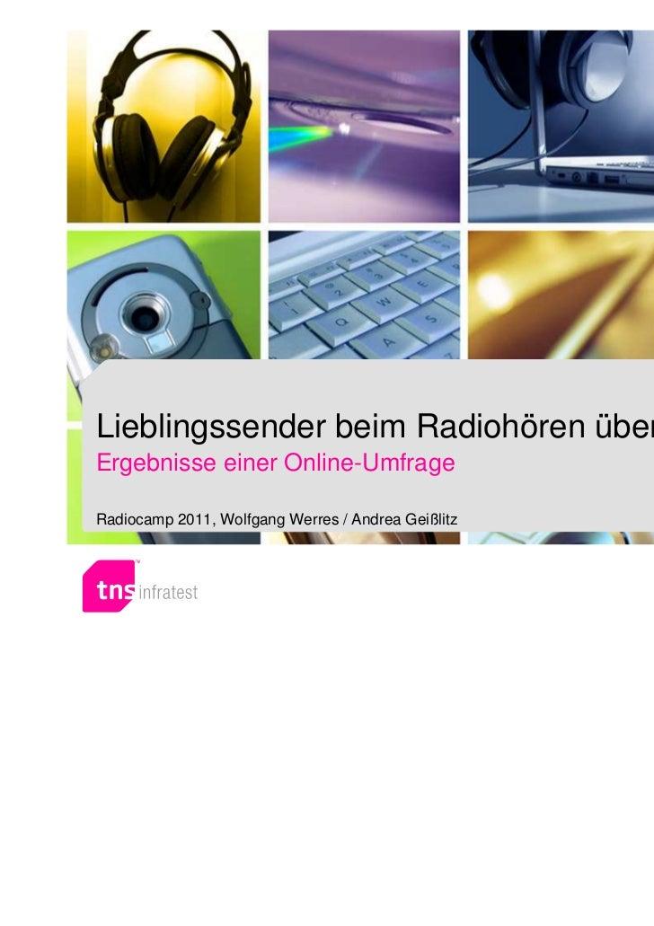 Lieblingssender beim Radiohören über InternetErgebnisse einer Online-UmfrageRadiocamp 2011, Wolfgang Werres / Andrea Geißl...