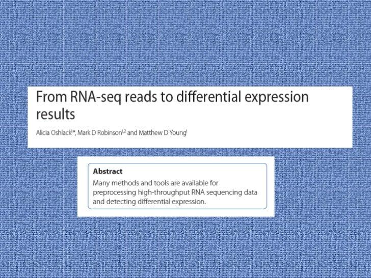 "RNA-seqRNA-seq, also called ""Whole Transcriptome Shotgun Sequencing""(""WTSS""), refers to the use of high-throughput sequenc..."