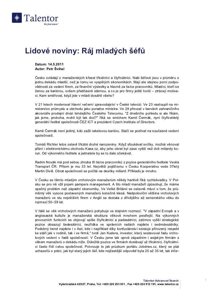Lidové noviny: Ráj mladých šéfů  Datum: 14.5.2011  Autor: Petr Švihel  Česko ovládají z manažerských křesel třicátníci a č...