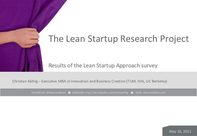 The Lean Startup Research Project                       Results of the Lean Startup Approach surveyChristian Kählig – Exec...