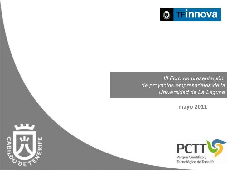 III Foro de presentación  de proyectos empresariales de la Universidad de La Laguna mayo 2011