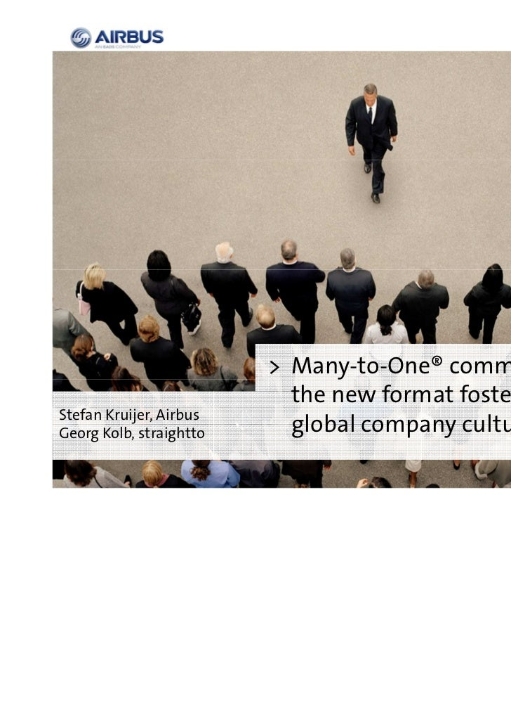 > Many-to-One® communication;                           the new format fostering oneStefan Kruijer, AirbusGeorg Kolb, stra...
