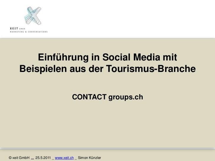 Einführung in Social Media mit Beispielen aus der Tourismus-Branche<br />CONTACT groups.ch<br />