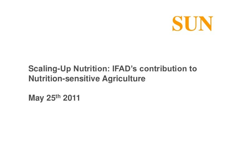 Scaling-Up Nutrition: IFAD's contribution to Nutrition-sensitive Agriculture<br />May 25th 2011<br />