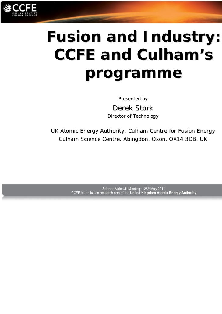 Fusion and Industry: CCFE and Culham's    programme                                    Presented by                       ...