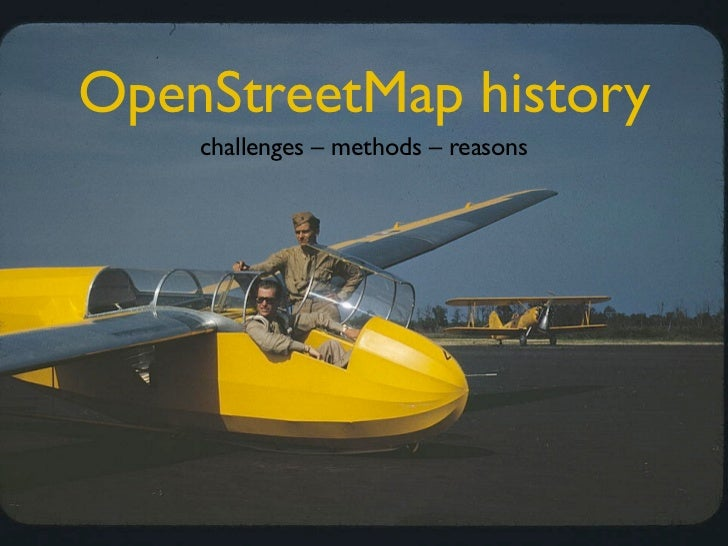 OpenStreetMap history    challenges – methods – reasons