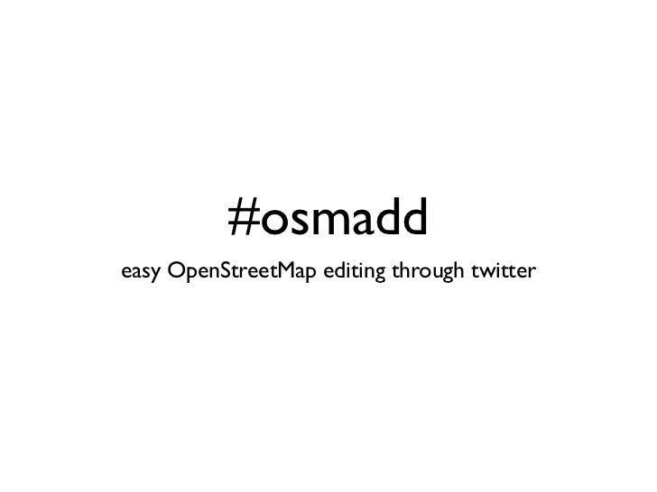 #osmaddeasy OpenStreetMap editing through twitter
