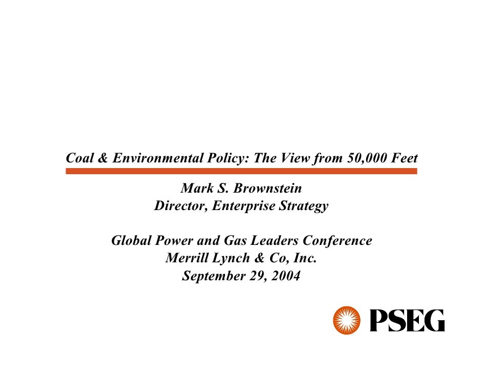 Coal & Environmental Policy: The View from 50,000 Feet                   Mark S. Brownstein              Director, Enterpr...