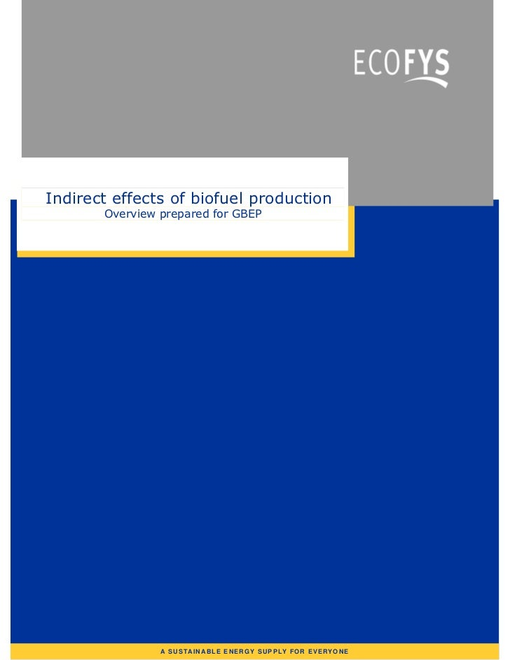 Indirect effects of biofuel production       Overview prepared for GBEP                A SUSTAINAB LE ENE RGY SUPPLY FOR E...