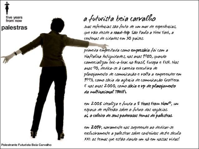a futurista beia carvalho palestras  Palestrante Futurista Beia Carvalho  suas referências são fruto de um mar de experiên...