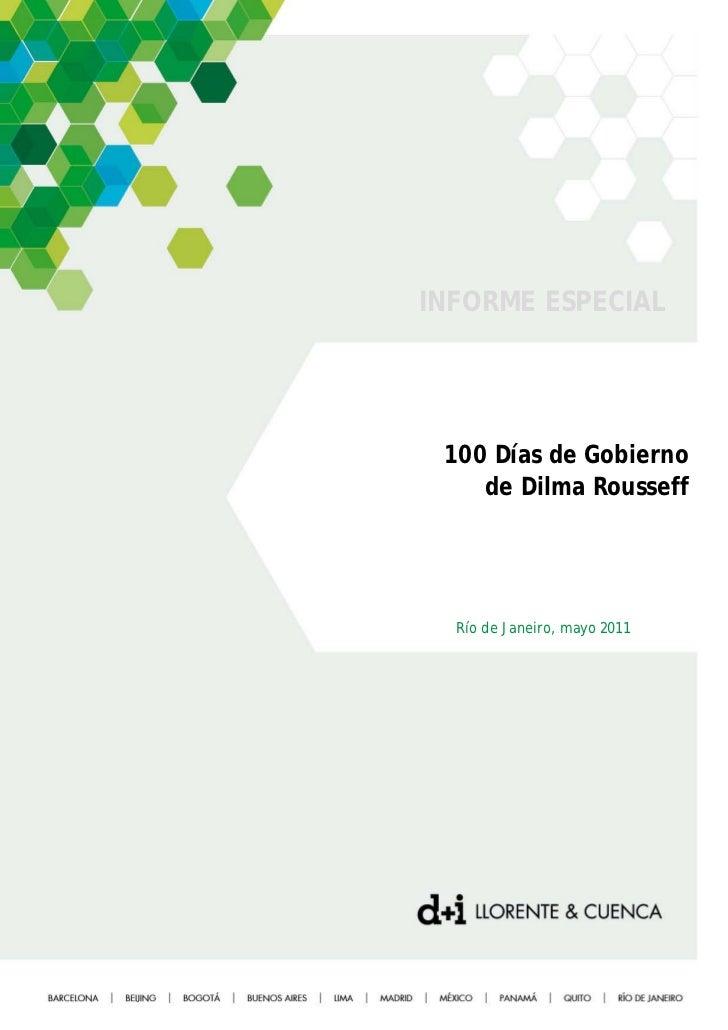 INFORME ESPECIAL 100 Días de Gobierno    de Dilma Rousseff  Río de Janeiro, mayo 2011