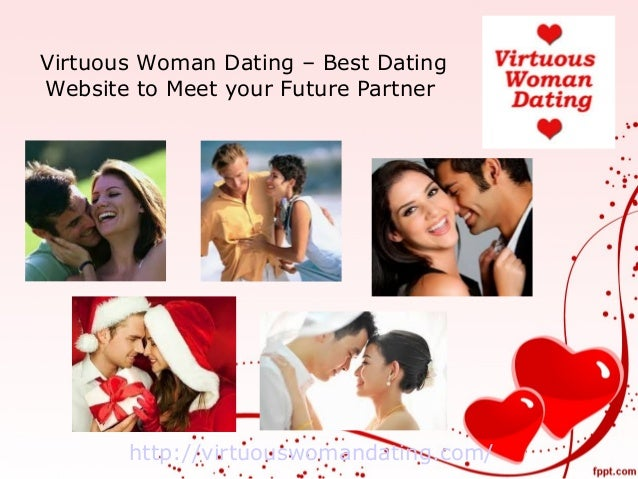 Virtuous Woman Dating – Best Dating Website to Meet your Future Partner  http://virtuouswomandating.com/
