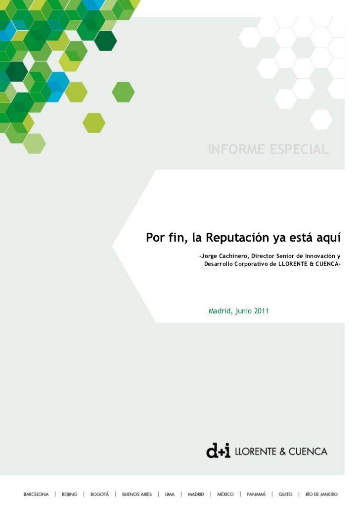 INFORME ESPECIALPor fin, la Reputación ya está aquí         -Jorge Cachinero, Director Senior de Innovación y           De...