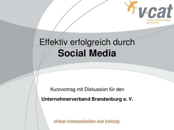 Effektiv erfolgreich durchSocialMedia<br />Kurzvortrag mit Diskussion für den<br />Unternehmerverband Brandenburg e. V.<br />