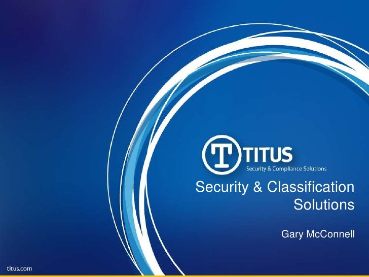 Security & Classification               Solutions             Gary McConnell