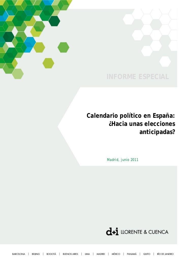 INFORME ESPECIALCalendario político en España:       ¿Hacia unas elecciones                  anticipadas?      Madrid, jun...