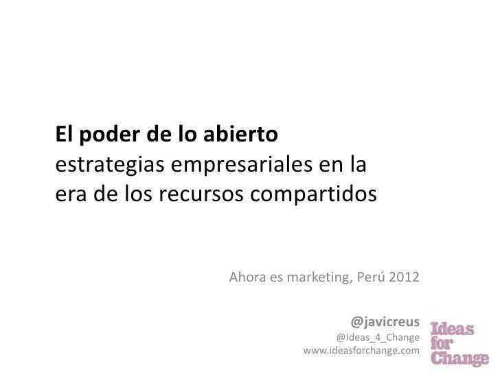El poder de lo abiertoestrategias empresariales en laera de los recursos compartidos                Ahora es marketing, Pe...