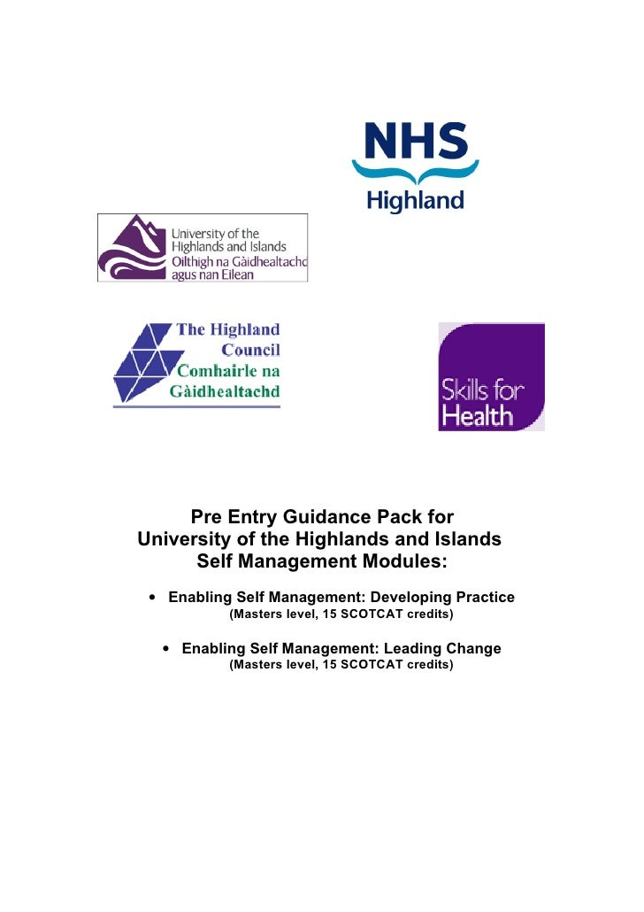 Pre Entry Guidance Pack forUniversity of the Highlands and Islands      Self Management Modules: • Enabling Self Managemen...