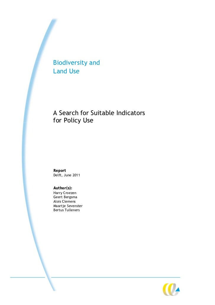 Biodiversity andLand UseA Search for Suitable Indicatorsfor Policy UseReportDelft, June 2011Author(s):Harry CroezenGeert B...