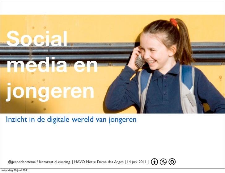 Social   media en   jongeren   Inzicht in de digitale wereld van jongeren    @jeroenbottema / lectoraat eLearning | HAVO N...