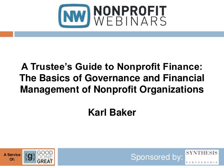 A Trustee's Guide to Nonprofit Finance:        The Basics of Governance and Financial        Management of Nonprofit Organ...