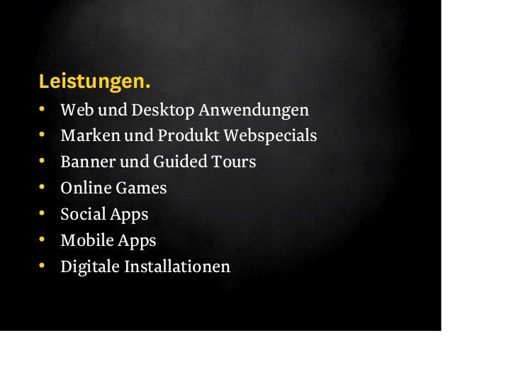 Technologien.•   Flash, Flex, Air•   WPF, Silverlight•   Java, Rails, PHP•   Html5, Javascript•   iPhone, Android, WP7