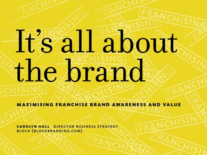 The ability to on-sell a franchise is largely based on theequity the brand has, or can develop.                           ...