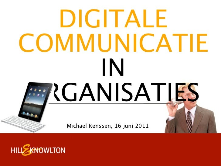 DIGITALECOMMUNICATIE     INORGANISATIES   Michael Renssen, 16 juni 2011