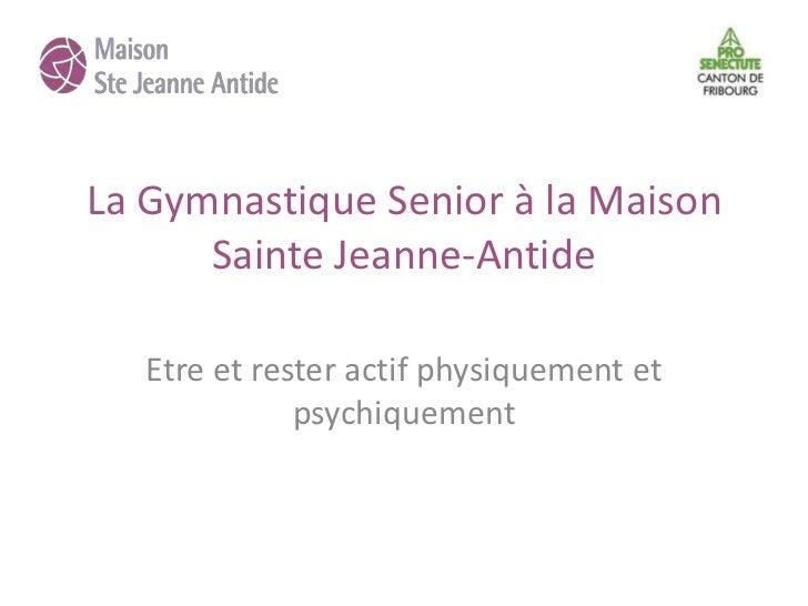 La Gymnastique Senior à la Maison Sainte Jeanne-Antide<br />Etre et rester actif physiquement et psychiquement<br />