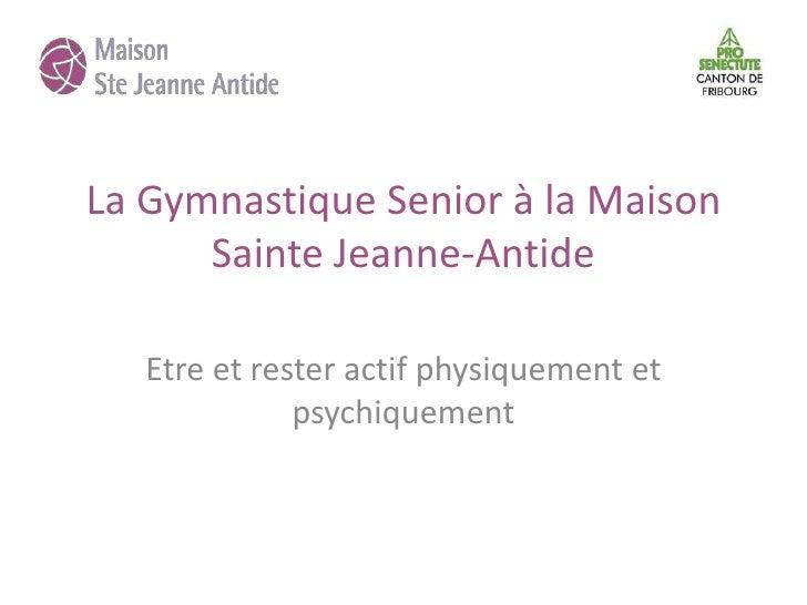 La Gymnastique Senior à la Maison      Sainte Jeanne-Antide   Etre et rester actif physiquement et              psychiquem...
