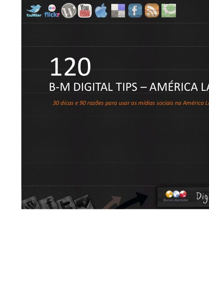 120B‐MDIGITALTIPS– AMÉRICALATINA30dicase90razõesparausarasmídiassociaisnaAméricaLatina
