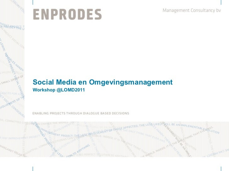 Social Media en OmgevingsmanagementWorkshop @LOMD2011