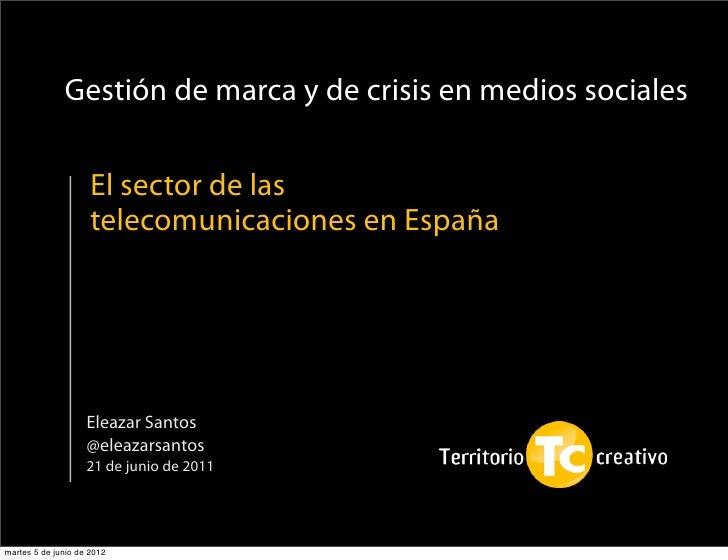 Gestión de marca y de crisis en medios sociales                     El sector de las                     telecomunicacione...