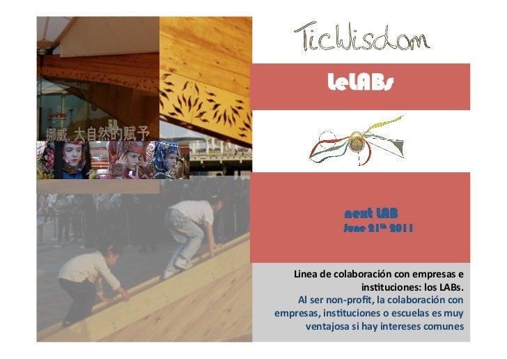 LeLABs               next LAB               June 21th 2011   Lineadecolaboraciónconempresase                   ins1t...