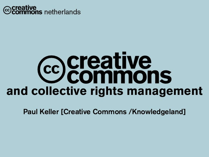Aand collective rights management  Paul Keller [Creative Commons /Knowledgeland]