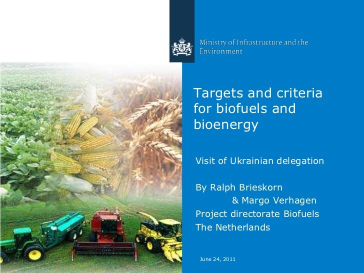 June 23, 2011<br />Targets and criteria for biofuels and bioenergy<br />Visit of Ukrainiandelegation<br />By Ralph Briesko...