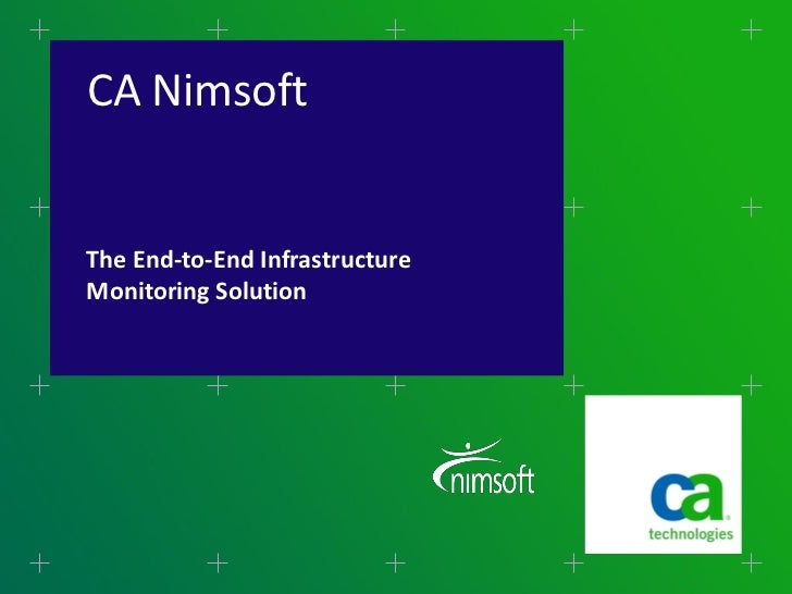 CA NimsoftThe End-to-End InfrastructureMonitoring Solution