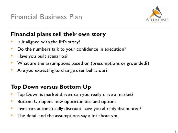 Financial Business PlanFinancial plans tell their own story• Is it aligned with the IM's story?• Do the numbers talk to yo...