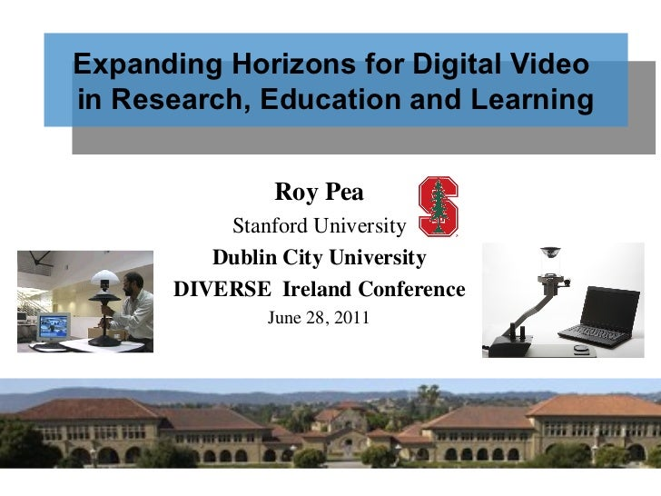 Expanding Horizons for Digital VideoinExpanding Horizons for Digital Video   Research, Education and Learning  in Research...