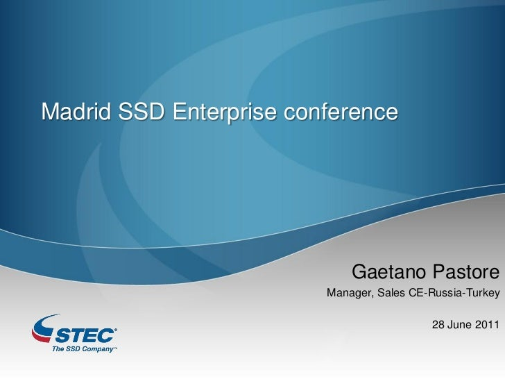 Madrid SSD Enterprise conference                             Gaetano Pastore                         Manager, Sales CE-Rus...