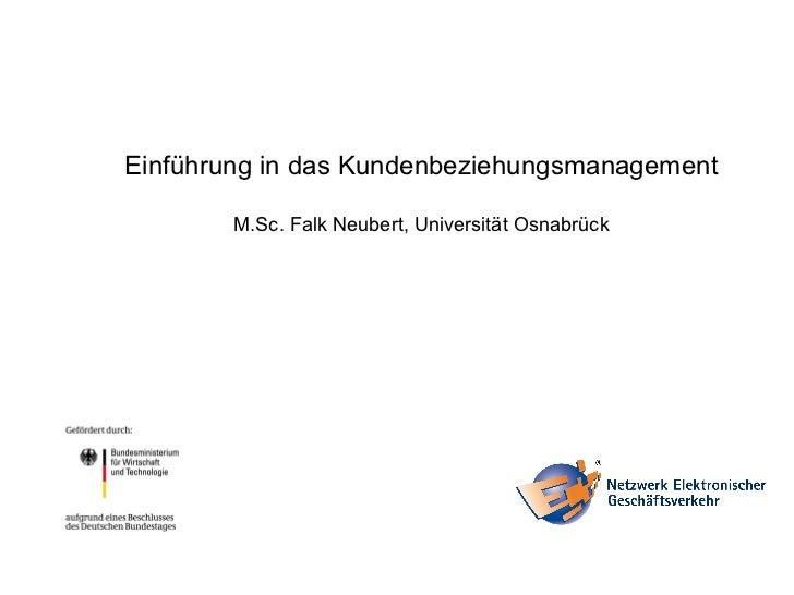 Kundenbeziehungsmanagement für den Mittelstand <ul><ul><li>Einführung in das Kundenbeziehungsmanagement </li></ul></ul><ul...