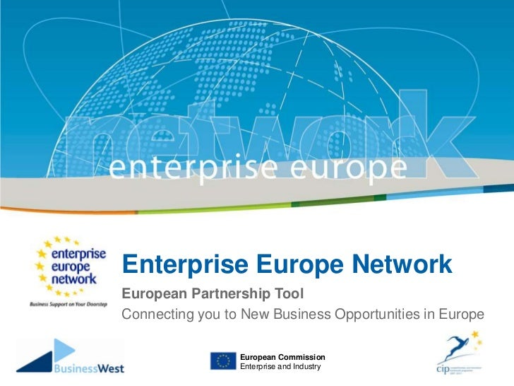 Enterprise Europe Network <br />European Partnership Tool <br />Connecting you to New Business Opportunities in Europe<br ...