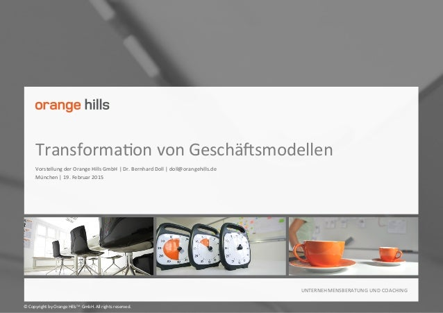 ©	   Copyright	   by	   Orange	   HillsTM	   GmbH.	   All	   rights	   reserved.	    UNTERNEHMENSBERATUNG	   UND	   COACHI...