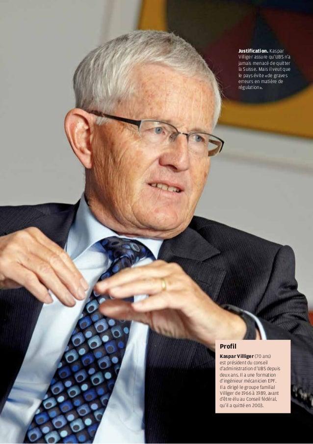 Justification. Kaspar                                                            Villiger assure qu'UBS n'a               ...