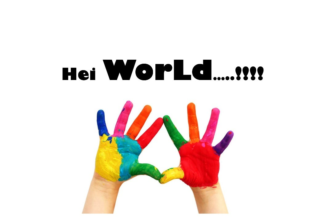 Hei   WorLd…..!!!!