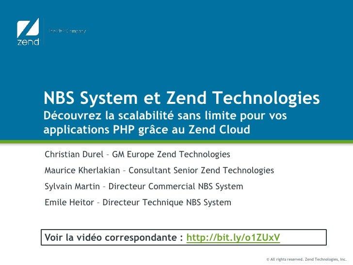 NBS System et Zend TechnologiesDécouvrez la scalabilité sans limite pour vos applications PHP grâce au Zend Cloud<br />Chr...